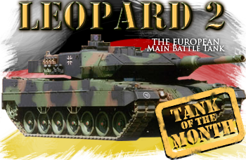 June tank of the month: The Leopard 2 - When the Leopard 1 was out in 1965, it was praised already as the best MBT on the continent. But with the growing soviet threat and avatars of the costly MBT-70 project, West Germany decided to embark on a new generation MBT program armed with a 120 mm and brand new armour package. The Leopard 2A4 was once more adopted by nearly all Europe and beyond. Later KMW inaugurated the up-armoured 2A5, then the up-gunned 2A6, comforting the position of the Leopard 2 as one of the world's leading MBT.