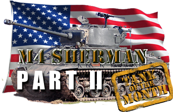 August tank of the month: M4 Sherman Part 2